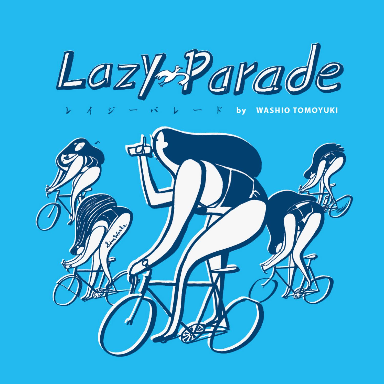 LazyParade by WASHIO TOMOYUKI
