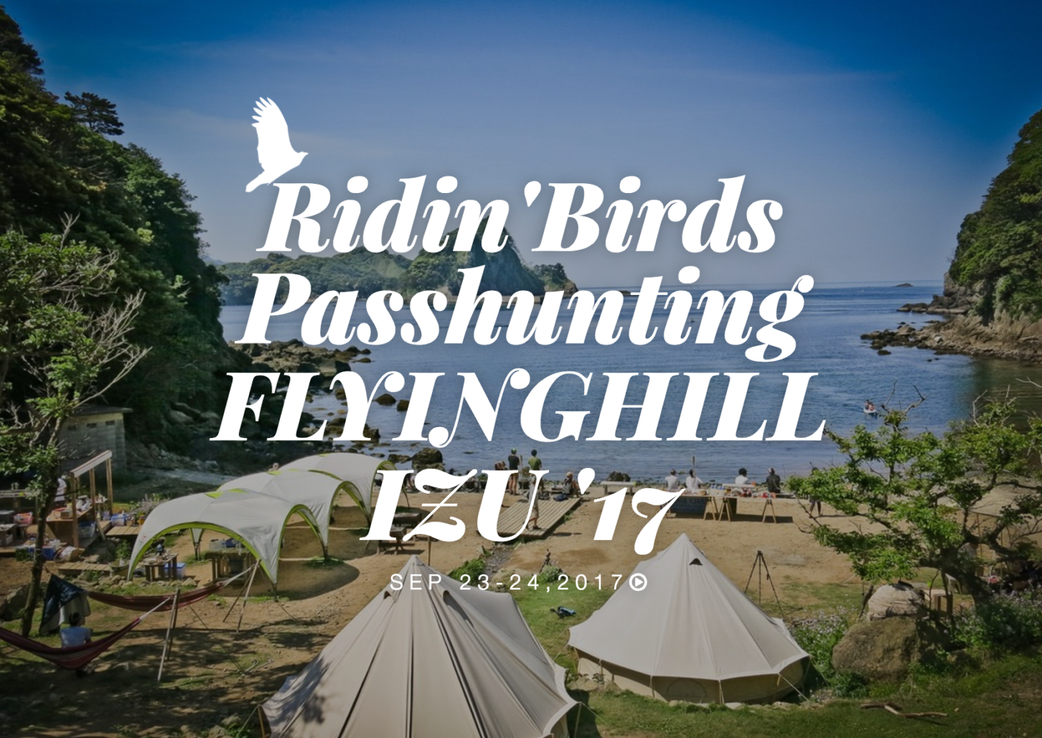 Ridin'Birds Passhunting FLYINGHILL 伊豆 '17